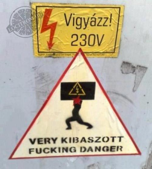 Very kibaszott fucking danger!
